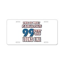 Cool 99 year old birthday designs Aluminum License