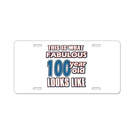 Cool 100 year old birthday designs Aluminum Licens
