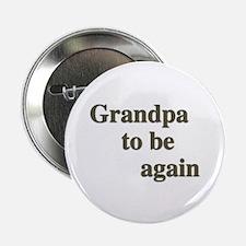 Grandpa To Be Again Button