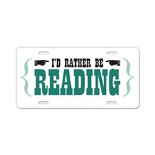 I'd Rather be Reading Aluminum License Plate