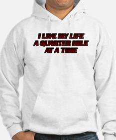 One Quarter Mile at a Time Hoodie