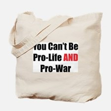 Pro-Life or Pro-War Tote Bag