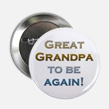 Great Grandpa To Be Again Button