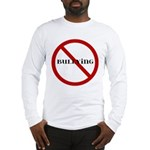 No Bullying Long Sleeve T-Shirt
