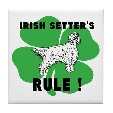 irish setter's RULE! Tile Coaster