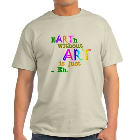 Earth Without Art Light T-Shirt