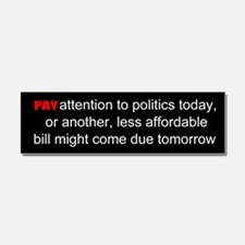 Politics, pay attention Car Magnet 10 x 3