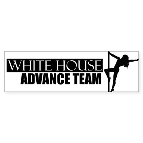 White House Advance Team - Bumper Sticker