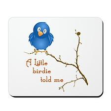 A Little Birdie Mousepad