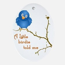 A Little Birdie Ornament (Oval)