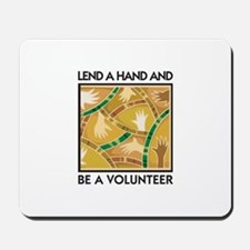Lend a Hand and Be a Volunteer Mousepad