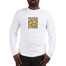 Lend a Hand and Be a Volunteer Long Sleeve T-Shirt