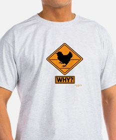 Why did the Chicken Cross? T-Shirt