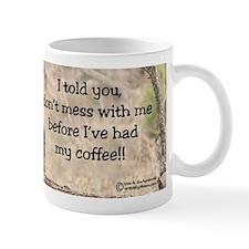 """""""Don't Mess With Me!"""" Mug"""