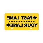 Fast Lane-Your Lane YELLOW Aluminum License Plate