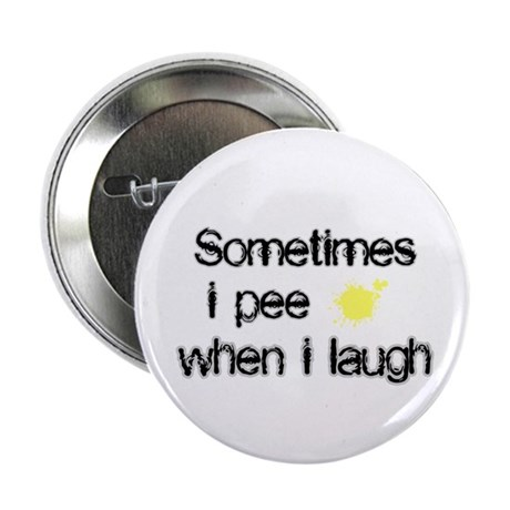 Pee When I Laugh Button