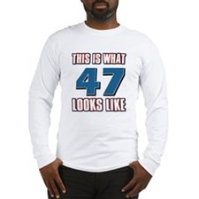 Cool 47 year old birthday designs Long Sleeve T-Sh