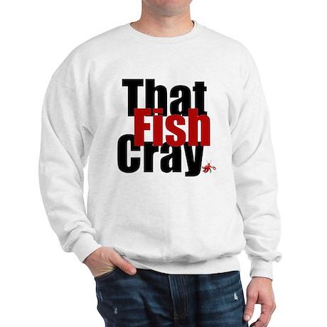 Fish CRAY Sweatshirt