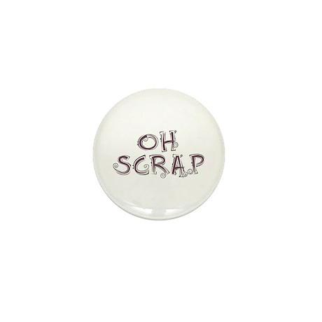 Oh Scrap Mini Button