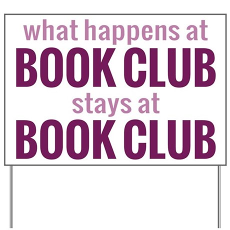What Happens at Book Club Yard Sign