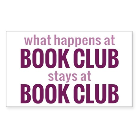 What Happens at Book Club Sticker (Rectangle)