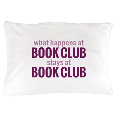 What Happens at Book Club Pillow Case