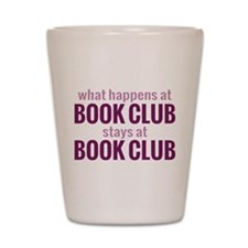 What Happens at Book Club Shot Glass
