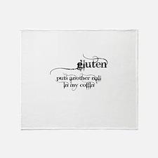 gluten...nail in my coffin Throw Blanket