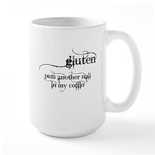 gluten...nail in my coffin Mug
