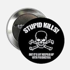 """Stupid Kills 2.25"""" Button"""