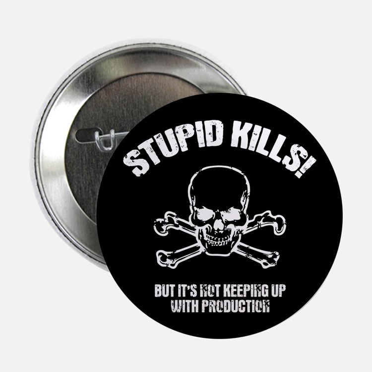 "Stupid Kills 2.25"" Button (100 pack)"