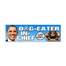 Dog-Eater in Chief Car Magnet 10 x 3