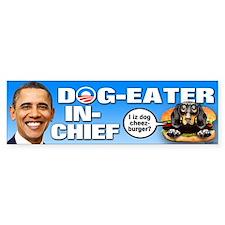 Dog-Eater in Chief Bumper Sticker