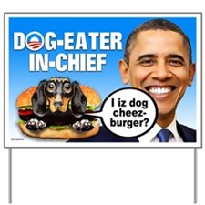 Dog-Eater in Chief Yard Sign