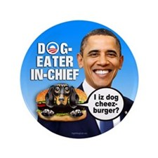 """Dog-Eater in Chief 3.5"""" Button (100 pack)"""