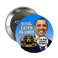 """Dog-Eater in Chief 2.25"""" Button (10 pack)"""