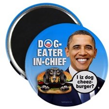 """Dog-Eater in Chief 2.25"""" Magnet (10 pack)"""