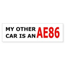 My other car is an AE86 Bumper Bumper Stickers