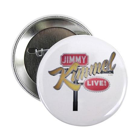 """Jimmy Kimmel Sign 2.25"""" Button"""