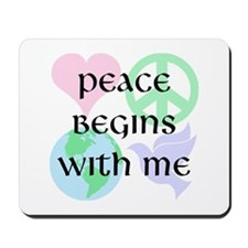 Peace Begins With Me Mousepad