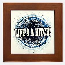 Life's a hitch! Framed Tile