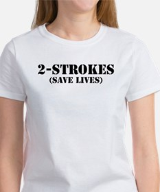 2-Strokes (Save Lives) - Women's T-Shirt