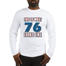 Cool 76 year old birthday designs Long Sleeve T-Sh