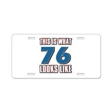 Cool 76 year old birthday designs Aluminum License