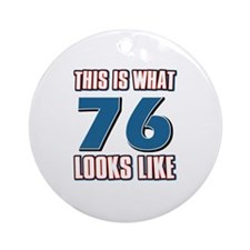 Cool 76 year old birthday designs Ornament (Round)