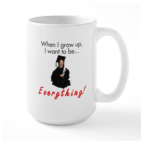 When I Grow Up I Want to Be.. Large Mug