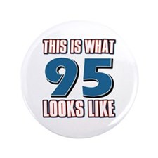 """Cool 95 year old birthday designs 3.5"""" Button (100"""