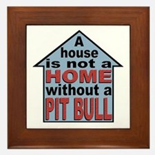 Not A Home Without Pit Bull Framed Tile
