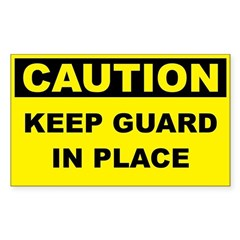 Caution Keep Guard In Place