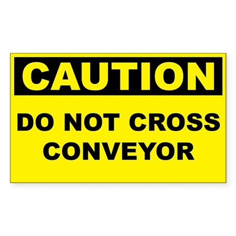 Caution Do Not Cross Conveyor